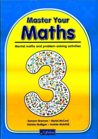 Master Your Maths 3 -  Mental Maths & Problem Solving Activities - Third Class