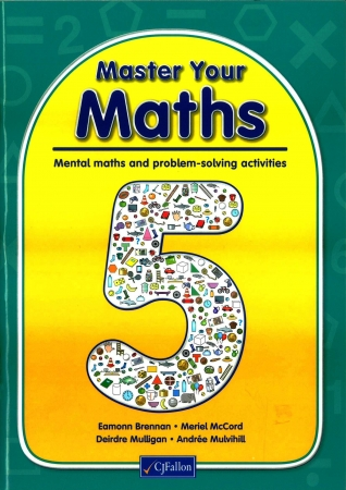 Master Your Maths 5 -  Mental Maths & Problem Solving Activities - Fifth Class