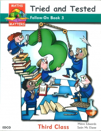 Maths Matters 3 - Tried & Tested Follow On Book - Third Class