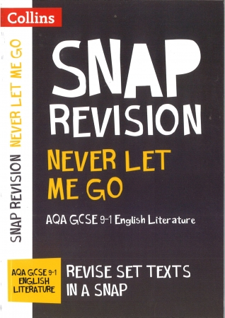 Never Let Me Go - Snap Revision