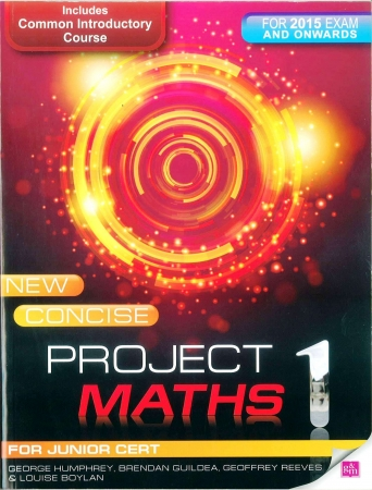 New Concise Project Maths 1 - Includes Common Introductory Course - For 2015 Exam & Onwards