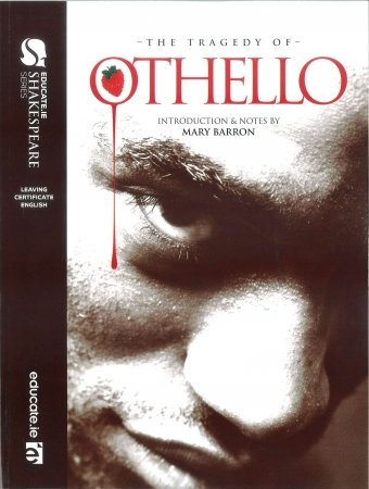 Othello - Leaving Certificate English - Educate Shakespeare Series - Includes Free eBook