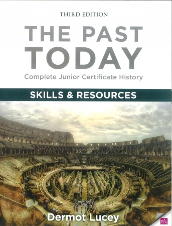 The Past Today - Complete Junior Certificate History Skills & Resources Book - 3rd Edition