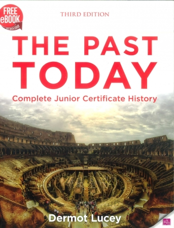 The Past Today - Complete Junior Certificate History Textbook - 3rd Edition - Includes Free eBook