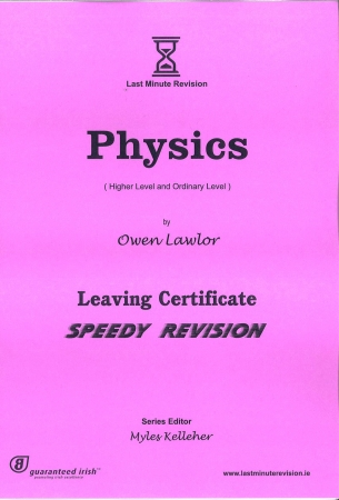 Last Minute Revision LC Physics - Higher & Ordinary Level