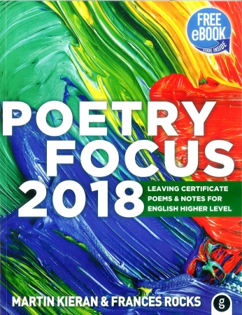 Poetry Focus 2018 - Leaving Certificate Poems & Notes For English Higher Level - Includes Free eBook