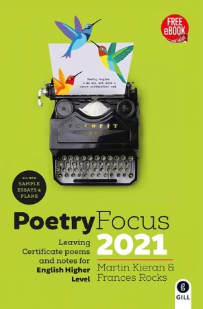 Poetry Focus 2021 - Leaving Certificate Poems & Notes For English - Higher Level - Includes Free eBook