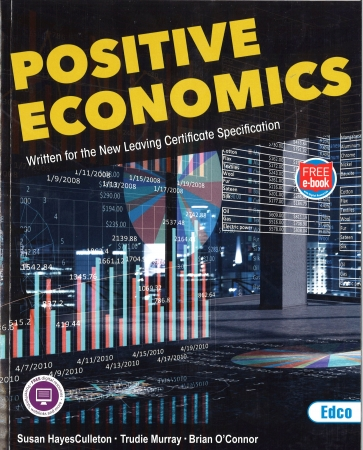 Positive Economics - Leaving Certificate -Includes Free eBook