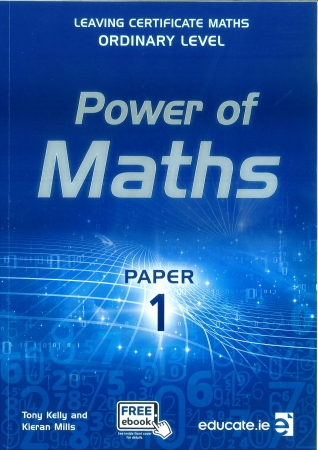 Power of Maths - Leaving Certificate Maths Ordinary Level Paper 1 - Includes Free eBook