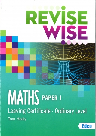 Revise Wise Leaving Certificate Maths Ordinary Level Paper 1
