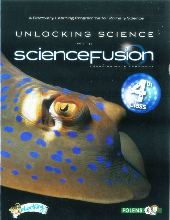 Unlocking Science With Science Fusion 4 Textbook - Fourth Class