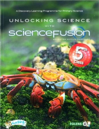 Unlocking Science With Science Fusion 5 Textbook - Fifth Class
