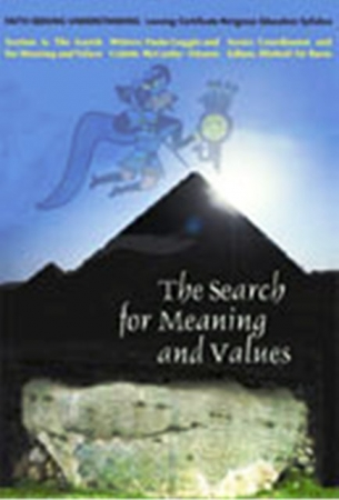 The Search For Meaning And Values - Faith Seeking Understanding: Unit 1 - Section A