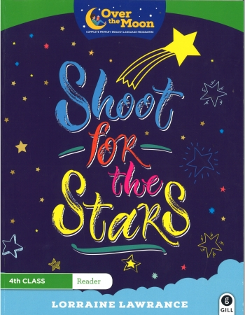 Shoot For The Stars - Over The Moon - Fourth Class Reader