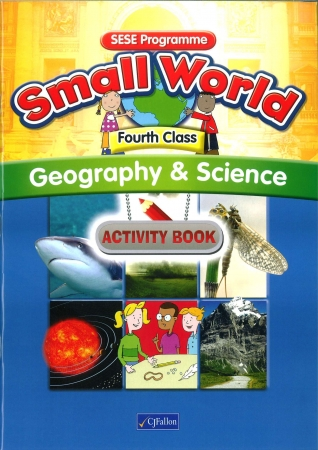 Small World Geography & Science Activity Book Fourth Class