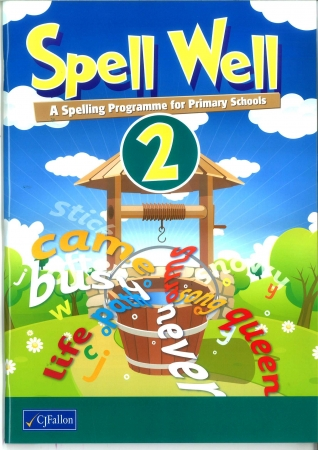 Spell Well 2 - A Spelling Programme For Primary School - Second Class