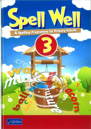 Spell Well 3 - A Spelling Programme For Primary School - Third Class