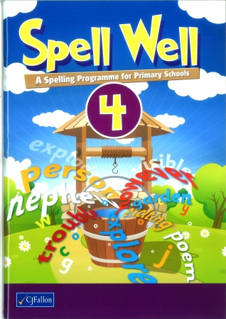 Spell Well 4 - A Spelling Programme For Primary School - Fourth Class