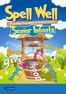 Spell Well Senior Infants - A Spelling Programme For Primary School