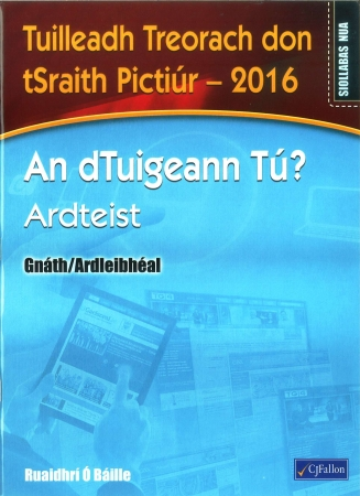 An dTuigeann Tú? Ardteist - Tuilleadh Treorach don tStaith Pictúir 2018 - Higher & Ordinary Level - Leaving Certificate Irish