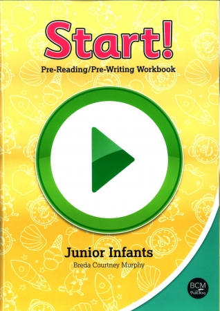 Start! - Pre-Reading & Pre-Writing Workbook For Junior Infants