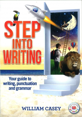 Step Into Writing - Your Guide To Writing, Punctuation and Grammar