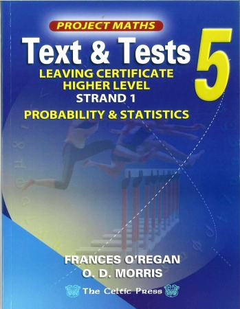 Text & Tests 5 - Project Maths Leaving Certificate Higher Level - Strand 1 - Probability & Statistics - Includes Free eBook