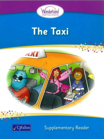 The Taxi - Supplementary Reader - Wonderland Stage One - Junior & Senior Infants