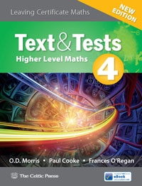 Text & Tests 4 Leaving Certificate Higher Level Maths New Edition
