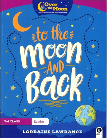 To The Moon And Back - Over The Moon - Third Class Reader