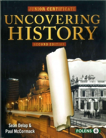 Uncovering History Textbook - 2nd Edition - Junior Certificate History