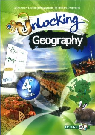 Unlocking Geography 4 - Fourth Class