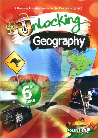 Unlocking Geography 6 - Sixth Class