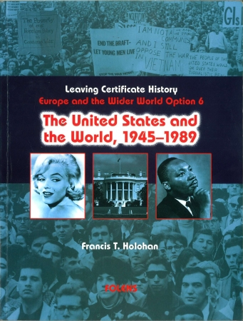 The United States & The World 1945-1989 - Europe & The Wider World 1815-1992 - Option 6 - Leaving Certificate History