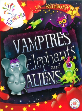 Vampires, Elephants & Aliens Textbook - 5th Class Anthology - Fireworks