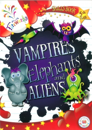 Vampires, Elephants & Aliens Skills Book - 5th Class - Fireworks