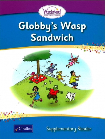 Globby's Wasp Sandwich - Supplementary Reader - Wonderland Stage One - Junior & Senior Infants