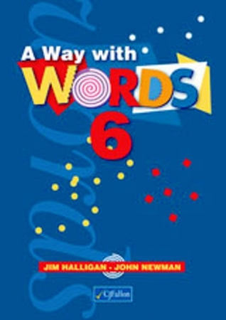 A Way With Words 6 - Sixth Class
