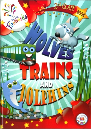 Wolves, Trains & Dolphins - 2nd Class Textbook - Fireworks