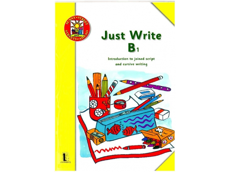Just Write B1: Introduction To Joined Script & Cursive Writing - Sunny Street - Senior Infants