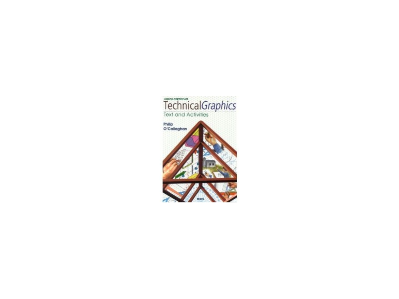 Technical Graphics Workbook 3rd Edition - Junior Certificate Technical Graphics