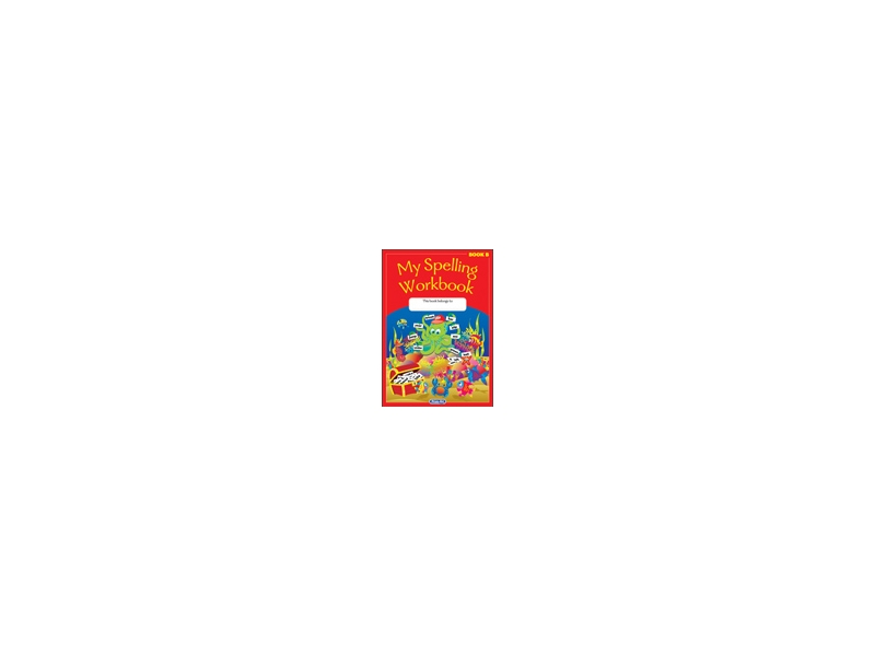 My Spelling Workbook B - Original Edition - First Infants