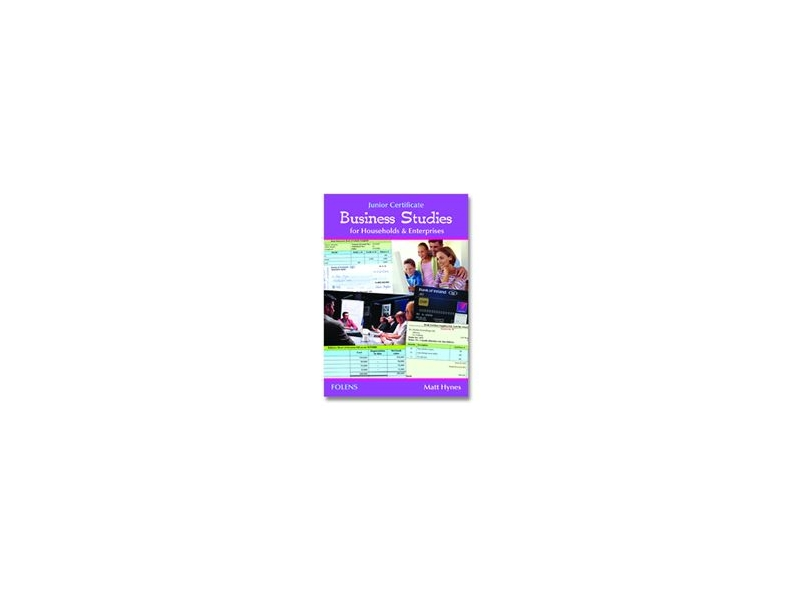 Business Studies For Households & Enterprises Workbook - Junior Certificate Business Studies