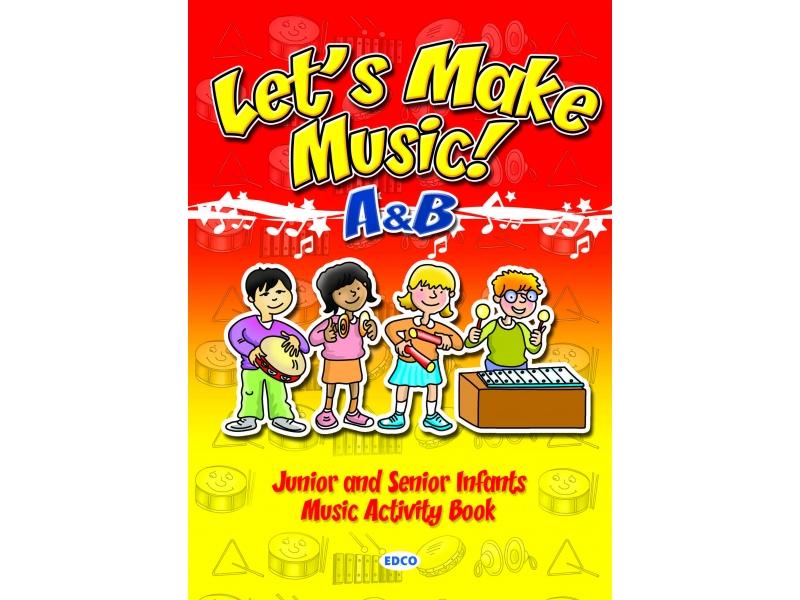 Let's Make Music A & B - Junior & Senior Infants