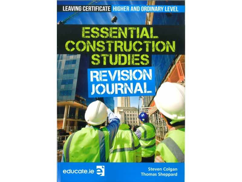 Essential Construction Studies Revision Journal - Leaving Certificate Higher & Ordinary Level Workbook