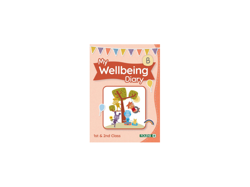 My Wellbeing Diary B - 1st & 2nd Class