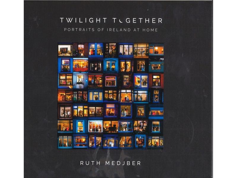 Twilights Together - Portraits Of Ireland At Home - Ruth Medjber
