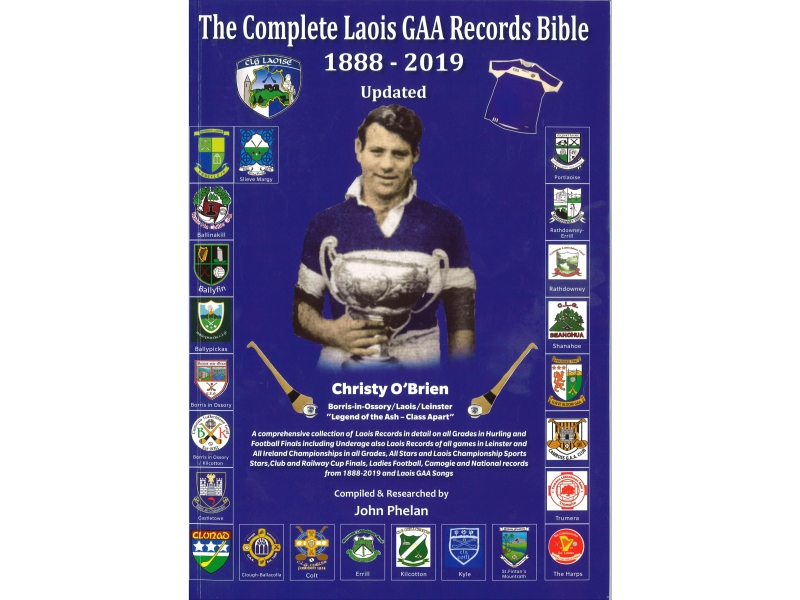 The Complete Laois GAA Records Bible 1888-2019 - Christy O'Brien