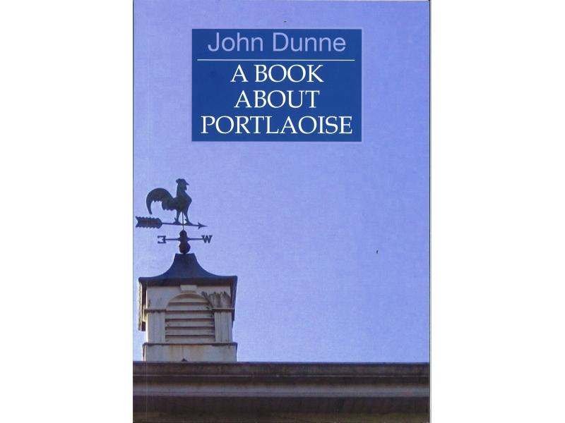 A Book About Portlaoise - John Dunne