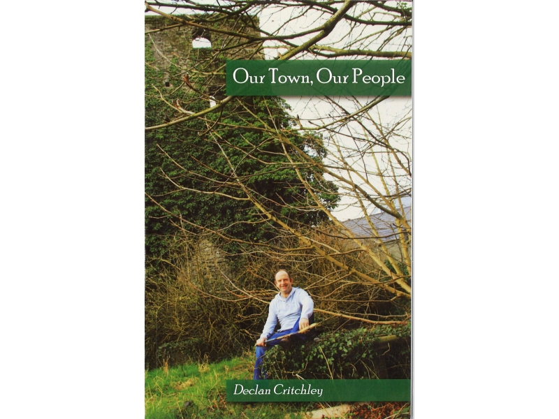 Our Town , Our People - Declan Critchley